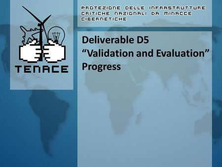 "Deliverable D5 ""Validation and Evaluation"" Progress."