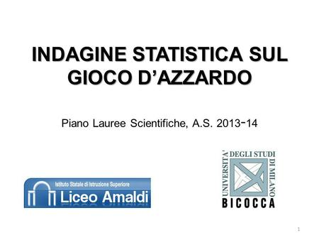 INDAGINE STATISTICA SUL GIOCO D'AZZARDO  Piano Lauree Scientifiche, A.S