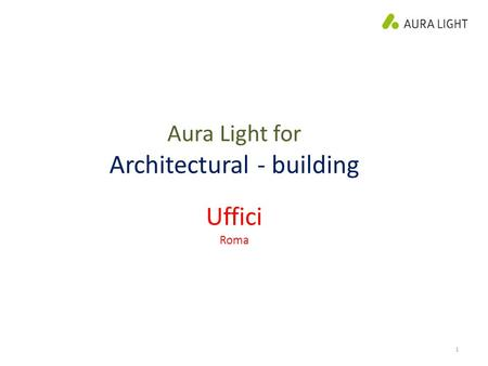 1 Aura Light for Architectural - building Uffici Roma.