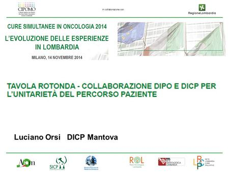 Luciano Orsi DICP Mantova. Simultaneous care o early palliative care La grande sfida….