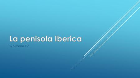 La penisola Iberica By Simone Co..