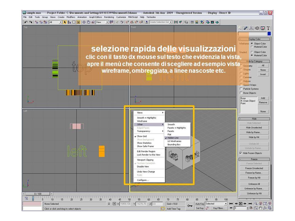 selezione rapida delle visualizzazioni clic con il tasto dx mouse sul testo che evidenzia la vista, apre il menù che consente di scegliere anche la visualizzazione rapida delle trasparenze (da impostare nelleditor materiali)