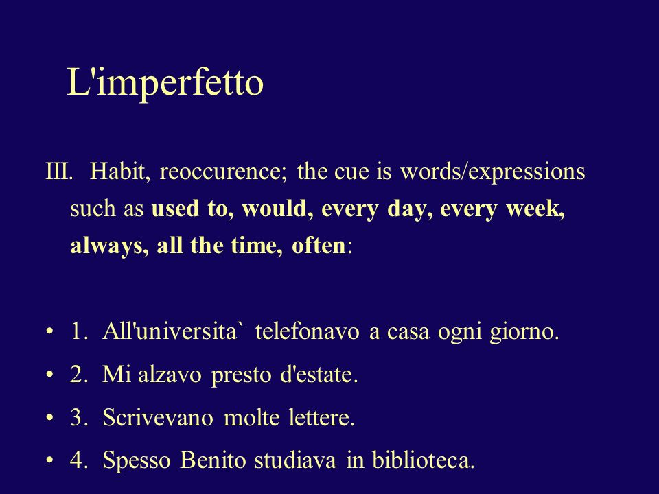 L imperfetto IV.Incomplete/continuing actions; English uses was/were + -ing form of the verb: 1.