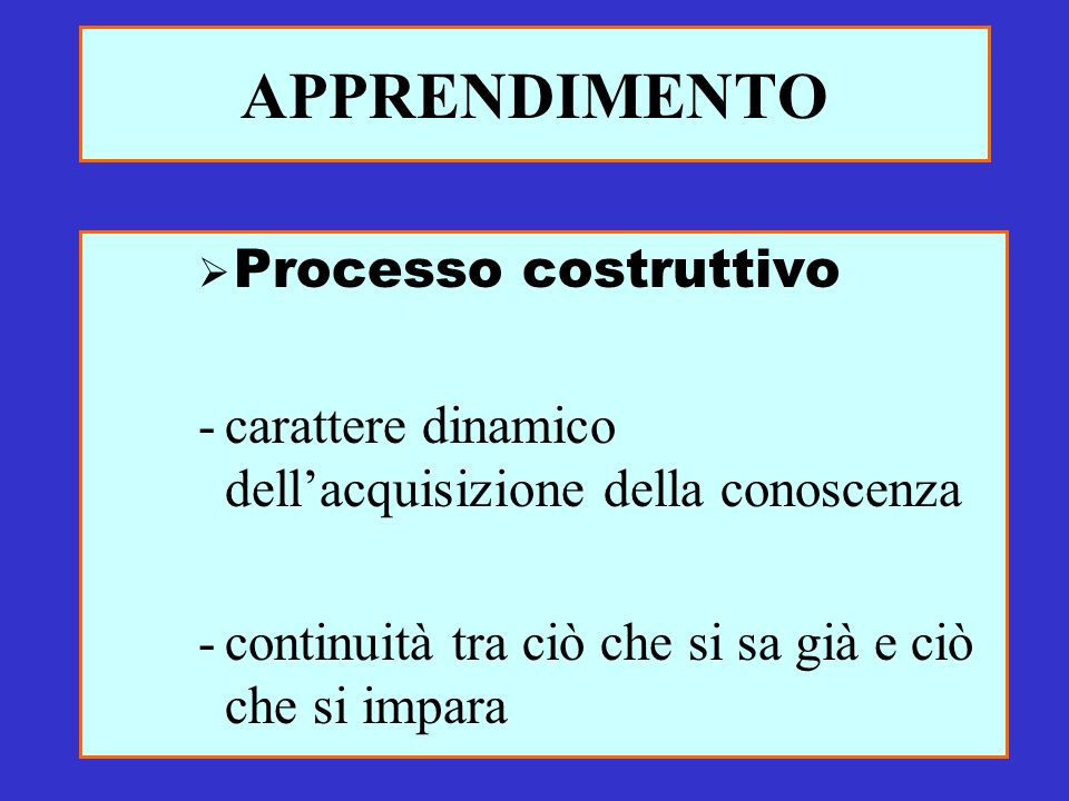 APPRENDIMENTO Processo strategico Strategia = sequenza di azioni e decisioni in vista di un obiettivo.