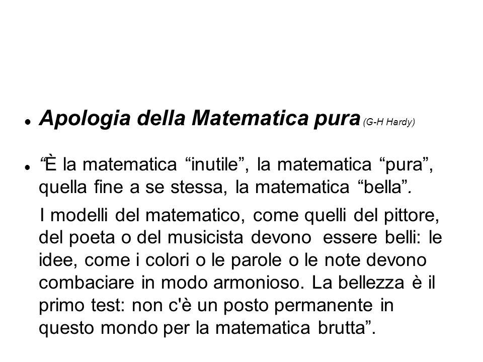 Per Hardy la bellezza della Matematica consiste nella imprevedibilità, nell ineluttabilità, nella praticità, nella perennità.