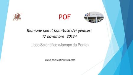 Liceo Scientifico «Jacopo da Ponte»