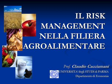 IL RISK MANAGEMENT NELLA FILIERA AGROALIMENTARE