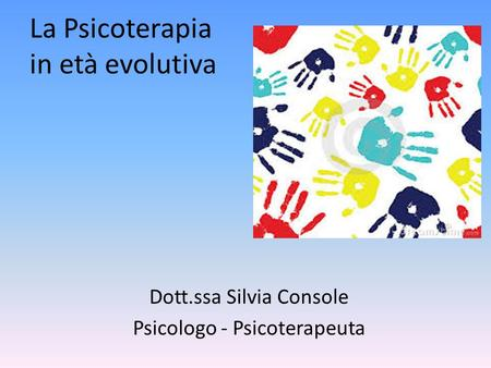 La Psicoterapia in età evolutiva