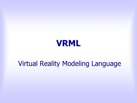 Virtual Reality Modeling Language