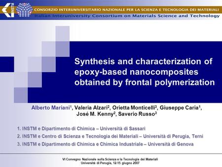 Synthesis and characterization of epoxy-based nanocomposites obtained by frontal polymerization Alberto Mariani 1, Valeria Alzari 2, Orietta Monticelli.