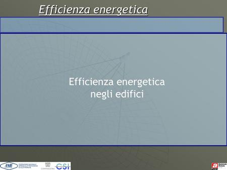 Efficienza energetica Efficienza energetica negli edifici.