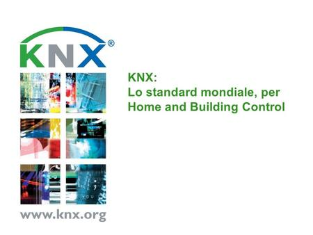 KNX: Lo standard mondiale, per Home and Building Control