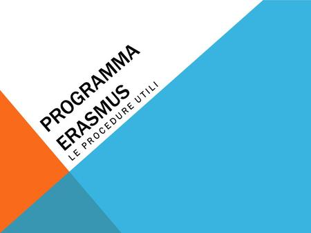 Programma Erasmus LE PROCEDURE UTILI.
