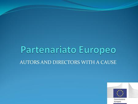 AUTORS AND DIRECTORS WITH A CAUSE. Francia Italia Portogallo Lituania Polonia Germania Romania.