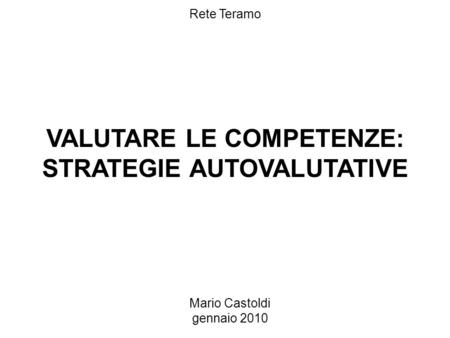 VALUTARE LE COMPETENZE: STRATEGIE AUTOVALUTATIVE