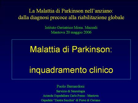 "Malattia di Parkinson James Parkinson nel 1817 descrisse la malattia nel libro ""An Essay on the Shaking Palsy"": ""Tremori involontari, accompagnati da."