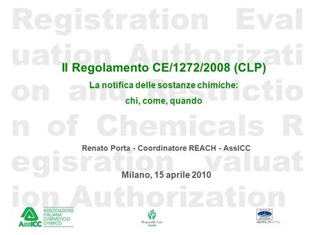 Registration Eval uation Authorizati on and Restrictio n of Chemicals R egisration valuat ion Authorization CERTIFICATO n° 7112 Il Regolamento CE/1272/2008.