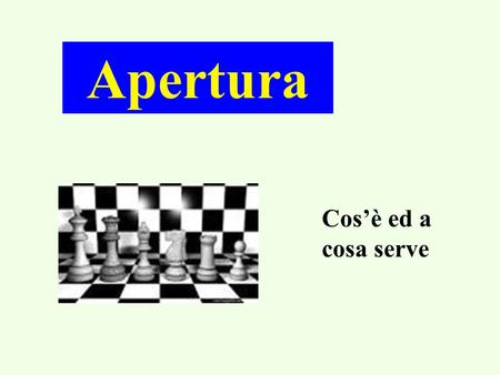 Apertura Cos'è ed a cosa serve.