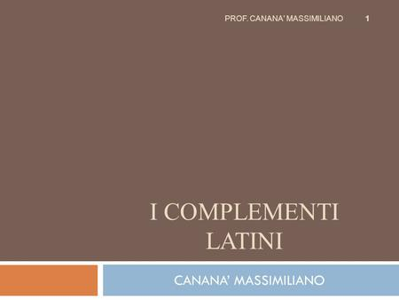 PROF. CANANA' MASSIMILIANO