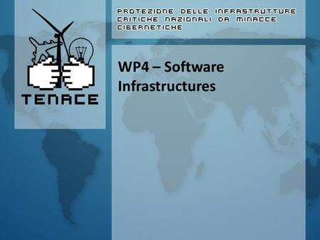 "WP4 – Software Infrastructures. How it was Overall goal ""The outcome of WP4 is the design, implementation and evaluation of software components that will."