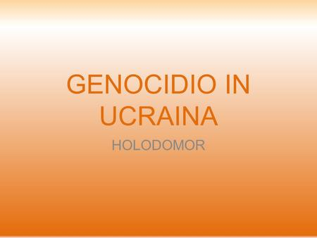 GENOCIDIO IN UCRAINA HOLODOMOR.