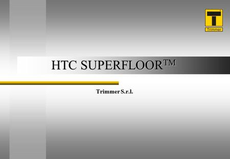 HTC SUPERFLOORTM Trimmer S.r.l..