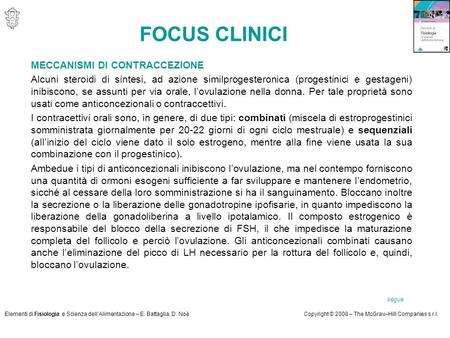 Elementi di Fisiologia e Scienza dell'Alimentazione – E. Battaglia, D. NoèCopyright © 2008 – The McGraw-Hill Companies s.r.l. FOCUS CLINICI MECCANISMI.