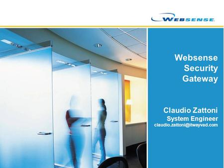 Websense Security Gateway Claudio Zattoni System Engineer