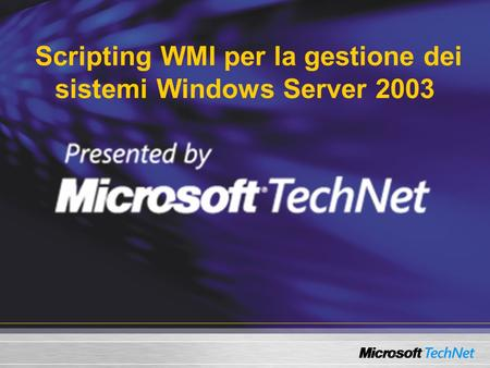 Scripting WMI per la gestione dei sistemi Windows Server 2003.