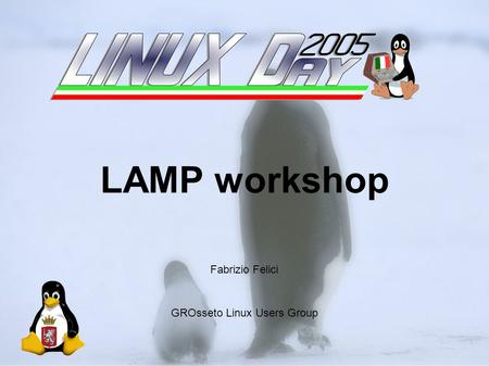 Fabrizio Felici LAMP workshop GROsseto Linux Users Group.