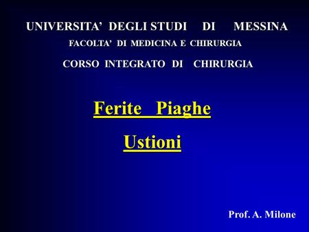 Ferite Piaghe Ustioni UNIVERSITA' DEGLI STUDI DI MESSINA