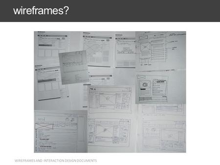 wireframes? Everyone knows what they are