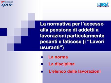 Le pensioni per gli addetti a lavori particolarmente usuranti ppt scaricare - Finestre pensione 2015 ...