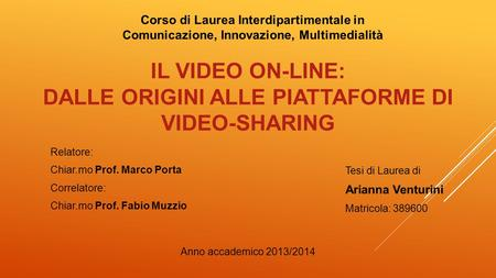 IL VIDEO ON-LINE: DALLE ORIGINI ALLE PIATTAFORME DI VIDEO-SHARINg