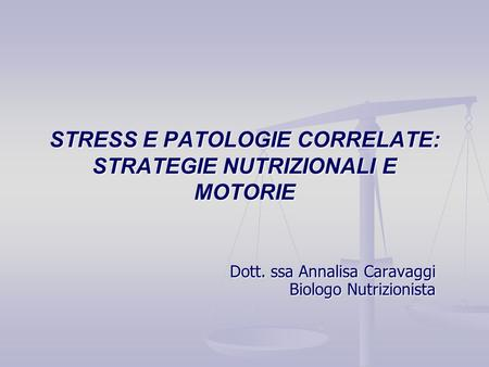 STRESS E PATOLOGIE CORRELATE: STRATEGIE NUTRIZIONALI E MOTORIE