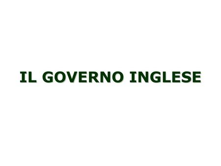 IL GOVERNO INGLESE.