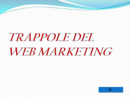TRAPPOLE DEL WEB MARKETING