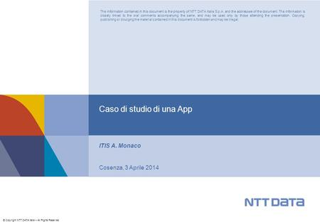 © Copyright NTT DATA Italia – All Rights Reserved The information contained in this document is the property of NTT DATA Italia S.p.A. and the addressee.