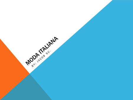 Moda italiana By: Jacob Su..
