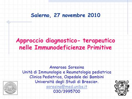 Approccio diagnostico- terapeutico nelle Immunodeficienze Primitive