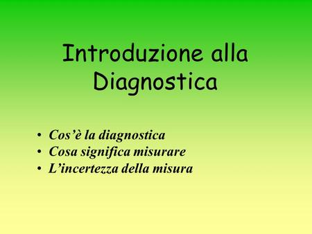 Introduzione alla Diagnostica Cos'è la diagnostica