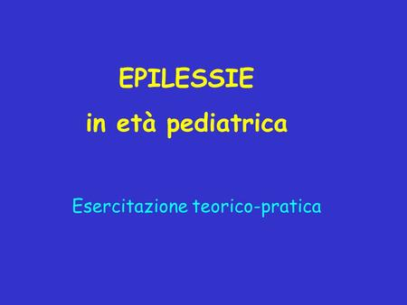 EPILESSIE in età pediatrica