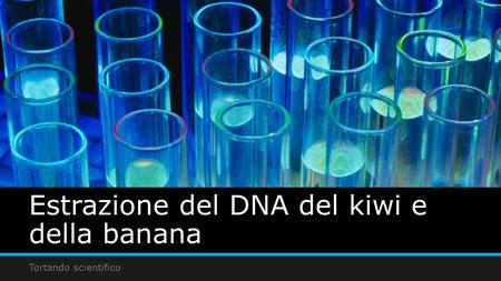 Estrazione del DNA del kiwi e della banana Tortando scientifico.