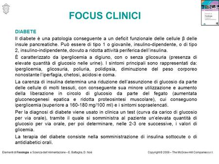 Elementi di Fisiologia e Scienza dell'Alimentazione – E. Battaglia, D. NoèCopyright © 2008 – The McGraw-Hill Companies s.r.l. FOCUS CLINICI DIABETE Il.