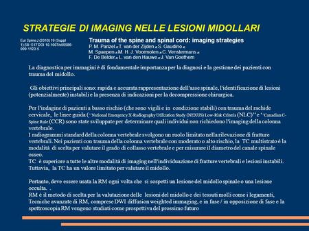 STRATEGIE DI IMAGING NELLE LESIONI MIDOLLARI Eur Spine J (2010) 19 (Suppl 1):S8–S17 DOI 10.1007/s00586- 009-1123-5 Trauma of the spine and spinal cord: