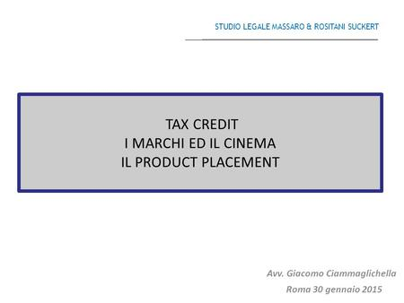 TAX CREDIT I MARCHI ED IL CINEMA IL PRODUCT PLACEMENT