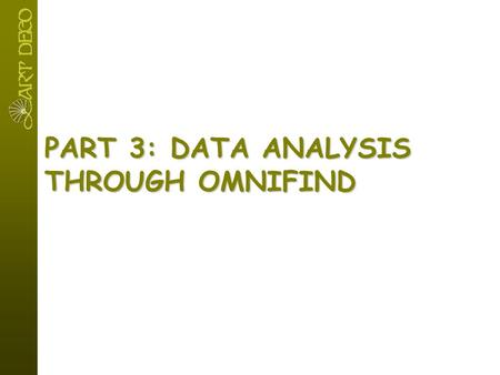 PART 3: DATA ANALYSIS THROUGH OMNIFIND. Il cliente: una sorgente importante di informazioni Mercato iper-competitivo, altamente caotico. Cliente al centro.