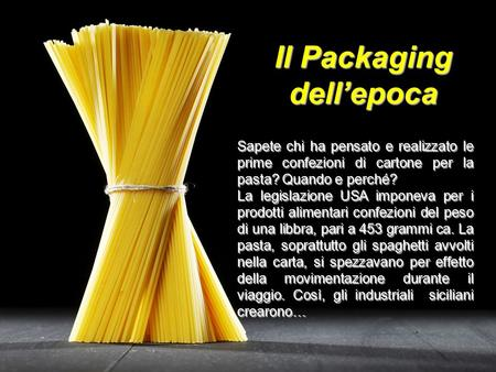 Il Packaging dell'epoca
