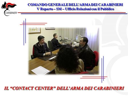 "IL ""CONTACT CENTER"" DELL'ARMA DEI CARABINIERI"