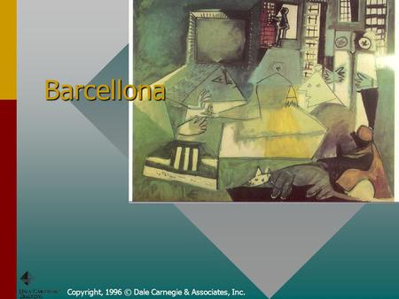 Copyright, 1996 © Dale Carnegie & Associates, Inc. Barcellona.
